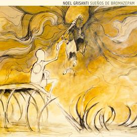 Noel Grisanti - Sueños de Bromazepam (LP - 2012)