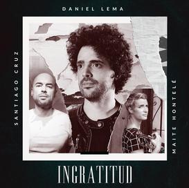 Daniel Lema - Ingratitud Ft. Santiago Cruz & Maite Hontelé (Single 2020)