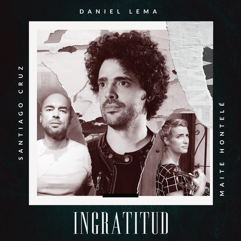 Daniel Lema - Ingratitud Santiago Cruz & Maite Hontele (Single - 2020)