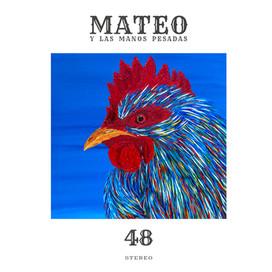 Mateo y Las Manos Pesadas - 48 (LP - 2019)