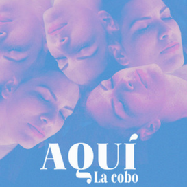 La Cobo - Aquí (Sencillo - 2019)