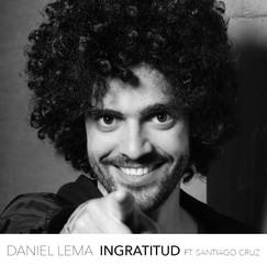 Daniel Lema - Ingratitud Feat. Santiago Cruz (Sencillo - TBA)
