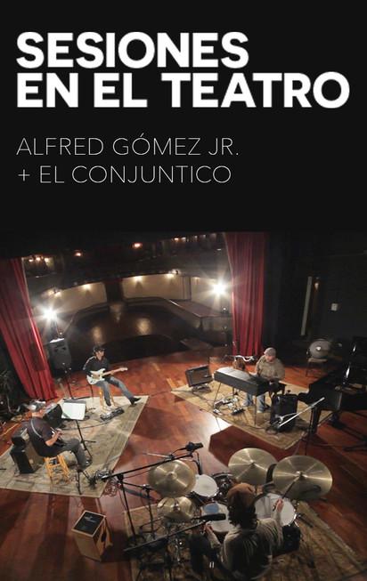 Alfred Gómez Jr. - Sesiones En El Teatro (Sesión en vivo - 2014)