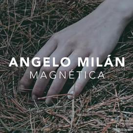 Angelo Milán - Magnética (Sencillo - 2019)