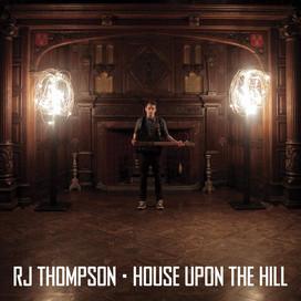 RJ Thompson - House Upon The Hill (Sencillo - 2014)