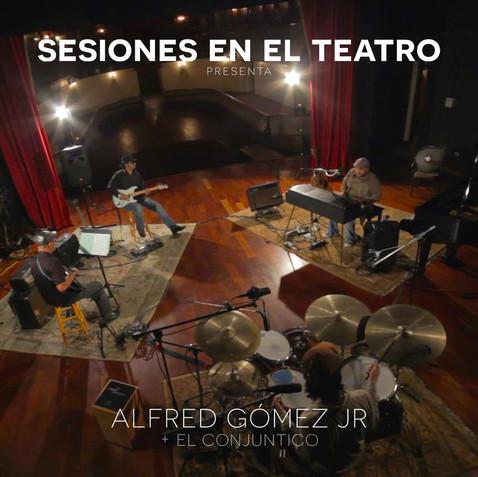 Alfred Gómez Jr. - Sesiones En El Teatro (EP - 2014)