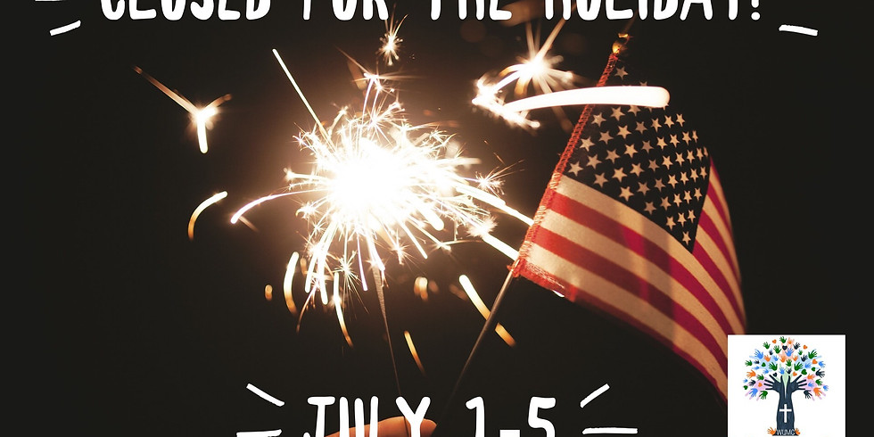 CLOSED for July 4th!