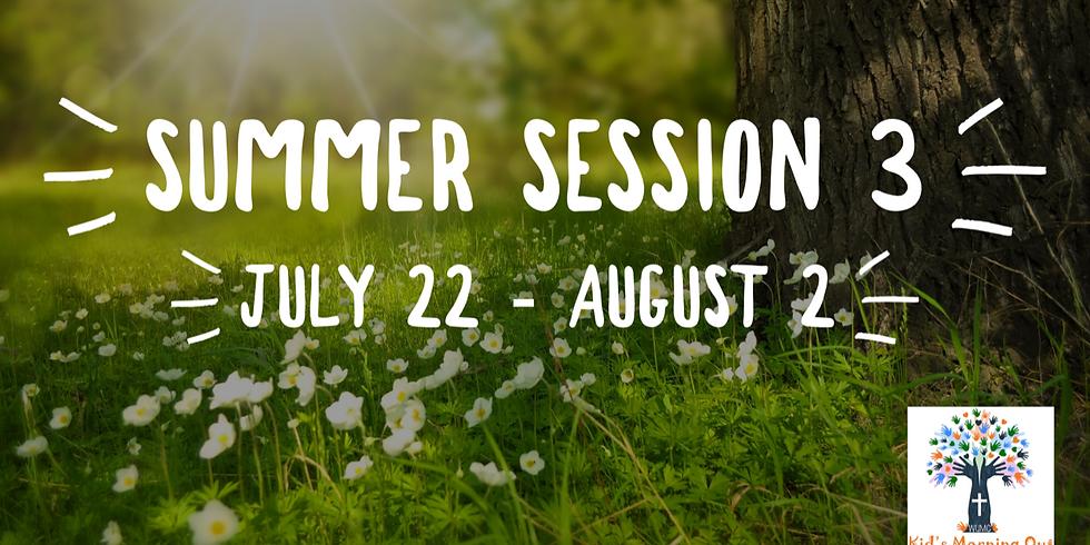 Summer Session 3 Begins!