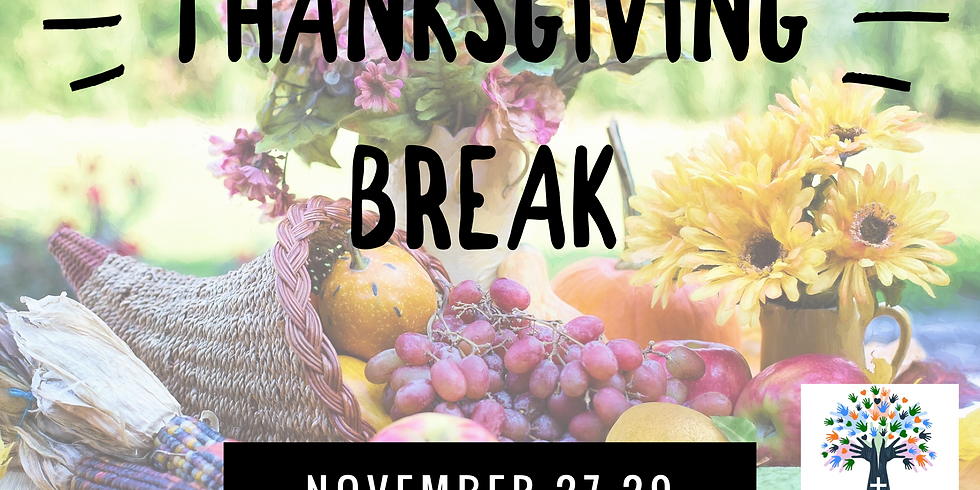 CLOSED for Thanksgiving Break