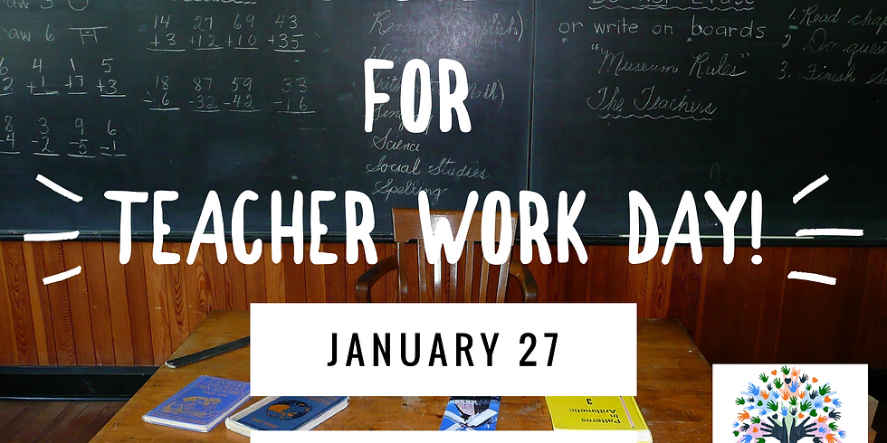 CLOSED for Teacher Work Day!
