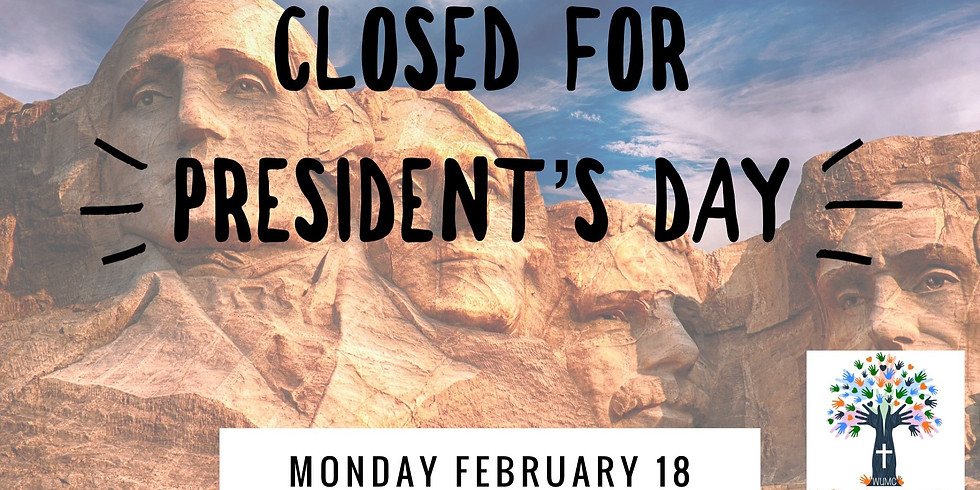 CLOSED for President's Day!