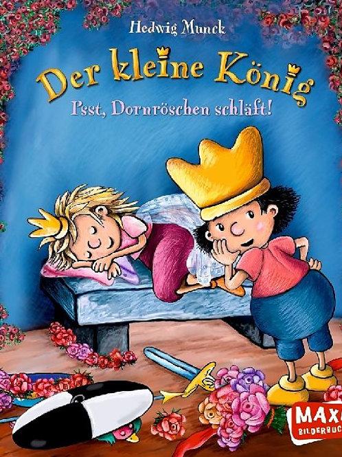 Der kleine König: Psst, Dornröschen schläft! Maxi Soft Cover