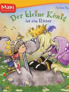 Der kleine König: Ist ein Ritter - Maxi Soft Cover