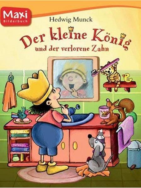 Der kleine König: Der verlorene Zahn Maxi Soft Cover