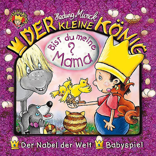 CD: Der kleine König bist du meine Mama?