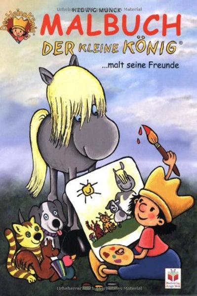 Malbuch Maxi - Der kleine König: Malt seine Freunde