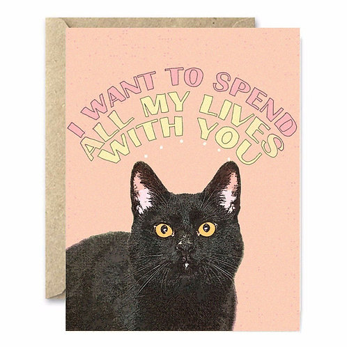I Want To Spend All My Lives With You Greeting Card