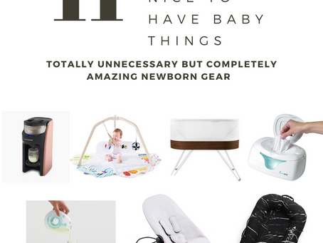 NEW BABY PRODUCTS YOU DESERVE BUT DON'T NEED