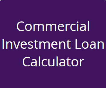 Have you tried our new Commercial Investment Loan Calculator?