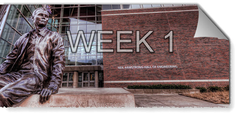 """Image of Neil Armstong Hall of Engineering with a text overlay stating, """"Week 1"""""""