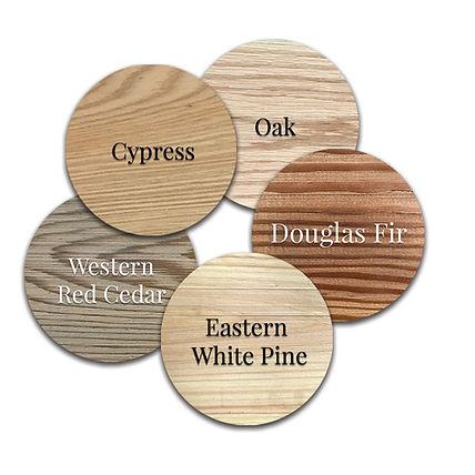 Cypress, Oak, Douglas Fir, Eastern White Pine, Western Red Cedar