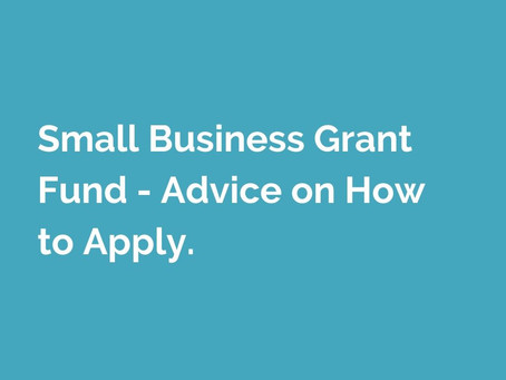 Small Business Grant Fund – Advice on How to Apply.