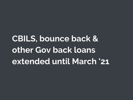 CBILS, bounce back and other Gov back loans extended until 31st March 2021