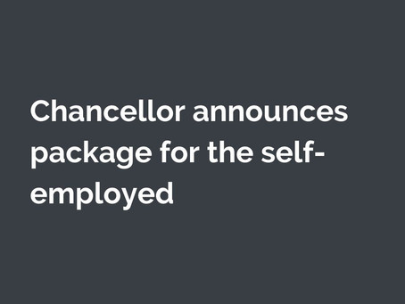 COVID-19 UPDATE: CHANCELLOR ANNOUNCES PACKAGE FOR THE SELF EMPLOYED