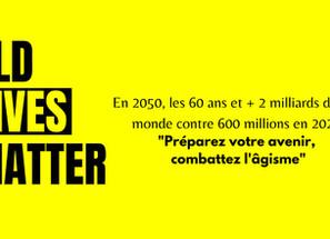 #OldLivesMatter : Une campagne mondiale de lutte contre l'âgisme