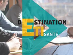 2e édition de Destination ETI Santé : les inscriptions sont ouvertes !