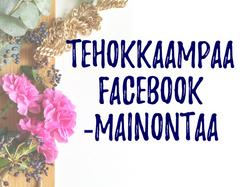 Tehokkaampaan Facebook -mainontaa