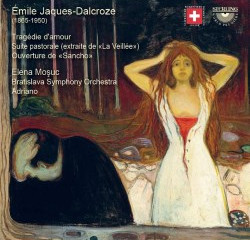 CD Review - Émile JAQUES-DALCROZE - Recorded by the BSO - Also in Spotify