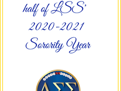 A look back at the first half of the Sorority year.  LSS has been busy despite COVID-19.