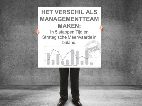 Het Verschil als Managementteam maken? In vijf stappen tijd en strategische meerwaarde met elkaar in