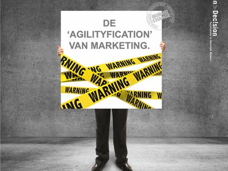 De 'Agilityfication' van Marketing.
