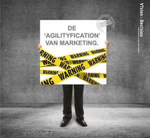 The Agilityfication of Marketing