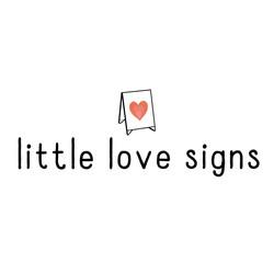 Little Love Signs
