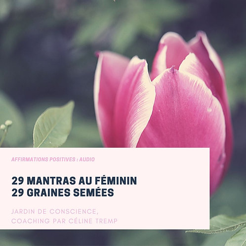 Audio: 29 mantras au féminin, 29 graines semées