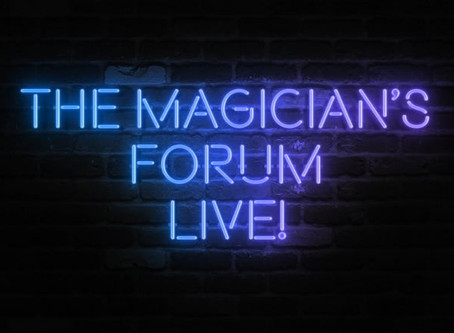 Magic Forum Live, Aug 7th & 8th!, John Bannon,George McBride,Steve Reynolds, Jason Dean