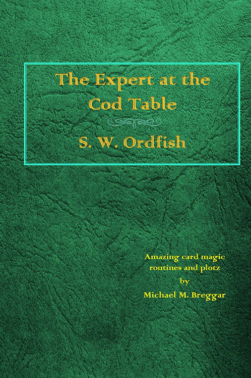 Expert at the Cod Table By Magician Michael Bregger