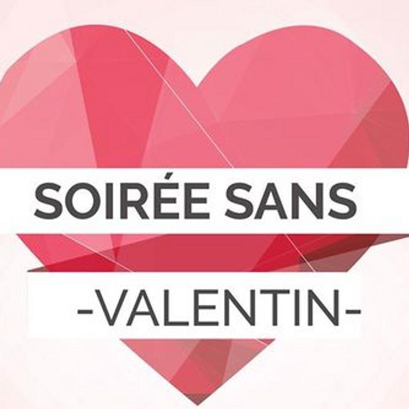 SOIREE SANS VALENTIN