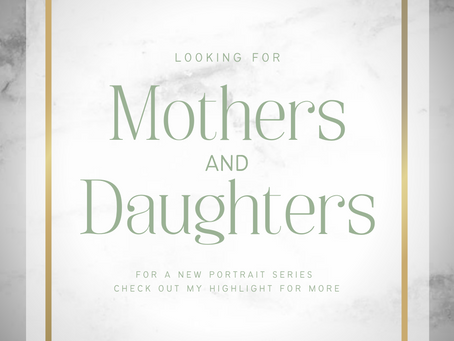 Looking for Mothers &  Daughters for new portrait series
