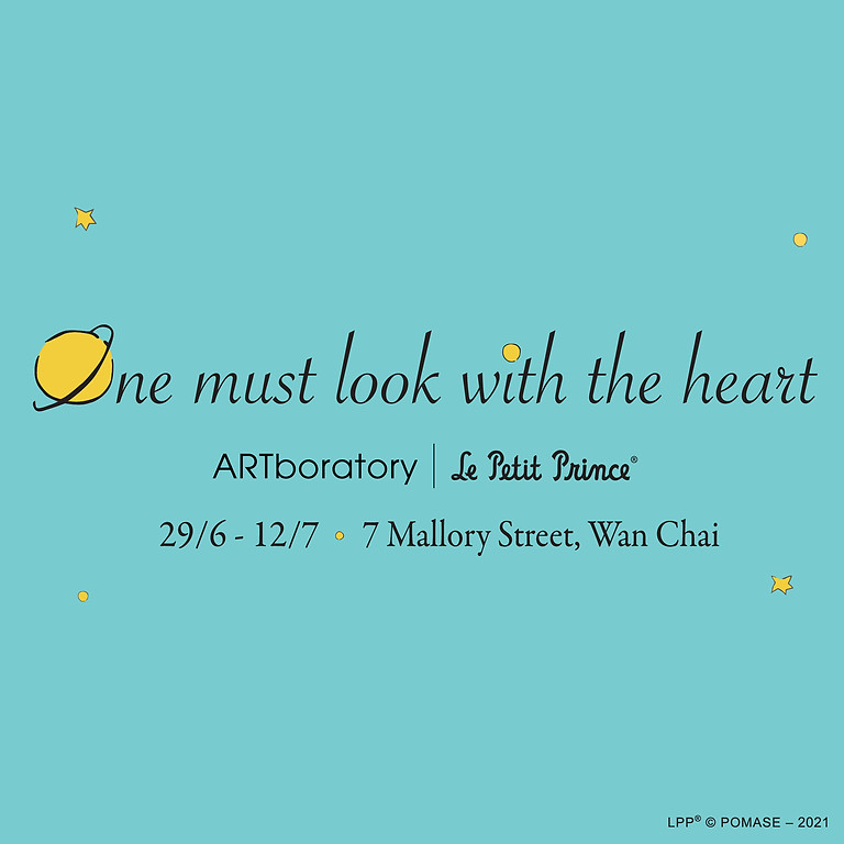 Le Petit Prince - One must look with the heart - Art Exhibition