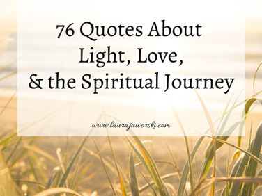 76 Quotes About Light, Love, & the Spiritual Journey ✨