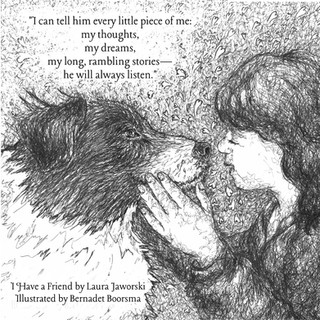 I Have a Friend by Laura Jaworski, Illustrated by Bernadet Boorsma