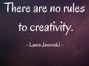 No Rules to Creativity ♥
