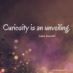 Curiosity ♥   www.laurajaworski.com