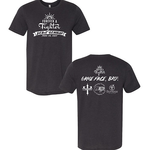 Forever a Fighter Debut Seminar Tee Preorder