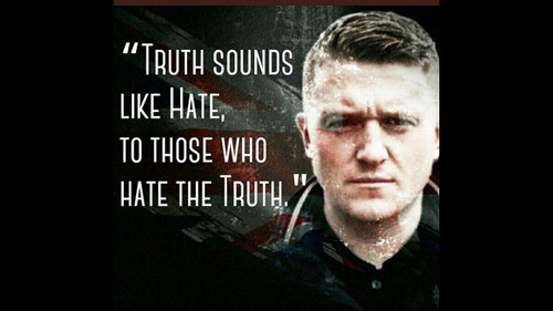 "Tommy Robinson quote: ""Truth sounds like hate, to those who hate the truth."""