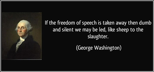 """George Washington quote: """"If the freedom of speech is taken away then dumb and silent we may be led, like sheep to the slaughter."""""""